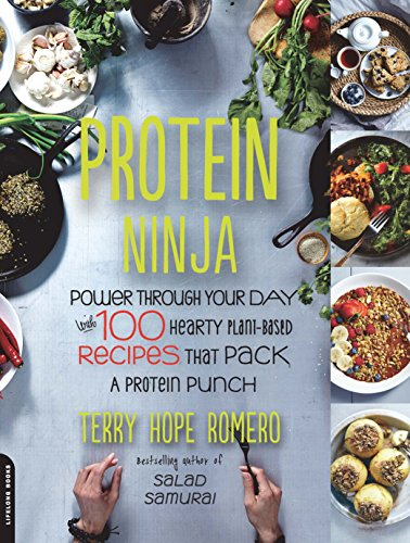 Protein Ninja: Power through Your Day with 100 Hearty Plant-Based Recipes that Pack a Protein Punch (English Edition)