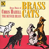 Brass Cats: Brass Music of Chris Hazell by CHRIS HAZELL (2002-11-05)