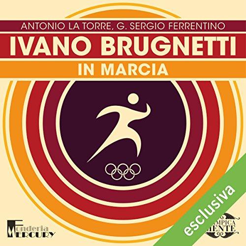 Ivano Brugnetti: In marcia (Olimpicamente)  Audiolibri