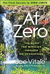 At Zero: The Quest for Miracles Through HoÂoponopono