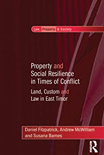 Property and Social Resilience in Times of Conflict: Land, Custom and Law in East Timor (Law, Property and Society) (English Edition)