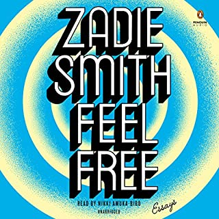 Feel Free     Essays              Written by:                                                                                                                                 Zadie Smith                               Narrated by:                                                                                                                                 Nikki Amuka-Bird                      Length: 13 hrs and 53 mins     Not rated yet     Overall 0.0