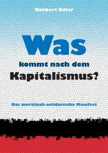 Was kommt nach dem Kapitalismus? - Das moralisch-solidarische Manifest