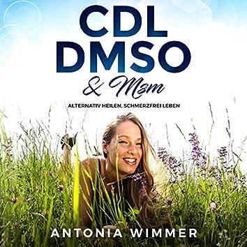 Cdl, Dmso & Msm (Alternativ heilen, schmerzfrei leben)
