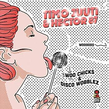 Woo Chicks & Disco Wobblez