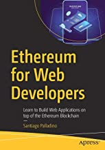 Ethereum for Web Developers: Learn to Build Web Applications on top of the Ethereum Blockchain