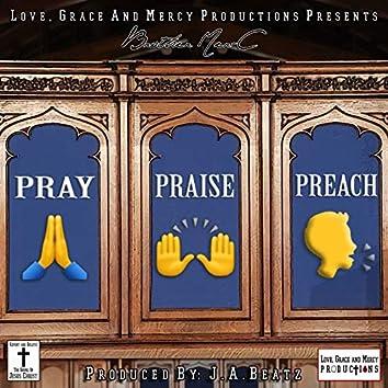 Pray, Praise and Preach
