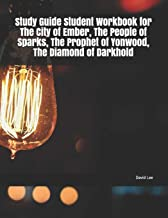 Study Guide Student Workbook for The City of Ember, The People of Sparks, The Prophet of Yonwood, The Diamond of Darkhold