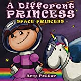 A Different Princess - Space Princess