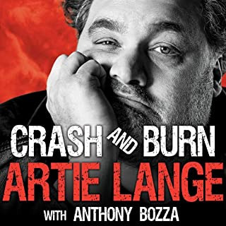 Crash and Burn                   By:                                                                                                                                 Artie Lange,                                                                                        Anthony Bozza                               Narrated by:                                                                                                                                 Sean Runnette                      Length: 10 hrs and 54 mins     924 ratings     Overall 4.3