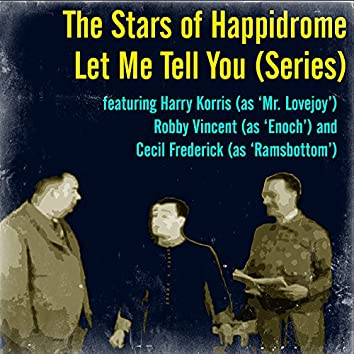 The Stars of Happidrome - Let Me Tell You (Series)