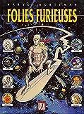 FOLIES FURIEUSES