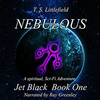 Nebulous     Jet Black, Book One              By:                                                                                                                                 T. S. Littlefield                               Narrated by:                                                                                                                                 Ray Greenley                      Length: 5 hrs and 58 mins     204 ratings     Overall 3.7