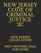 NEW JERSEY CODE OF CRIMINAL JUSTICE 2C: WEST HARTFORD LEGAL PUBLISHING