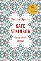 Festive Spirits: Three Christmas Stories 0857527126 Book Cover