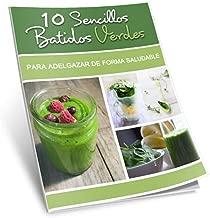 10 Sencillos Batidos Verdes Para Adelgazar De Forma Saludable (Spanish Edition)