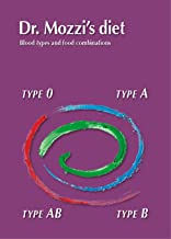 Dr. Mozzi's diet: Blood types and food combinations (English Edition)
