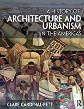 A History of Architecture and Urbanism in the Americas (English Edition)