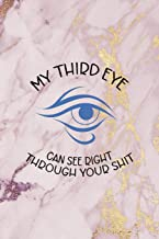 My Third Eye Can See Right Through Your Shit: Woke Journal Composition Blank Lined Diary Notepad 120 Pages Paperback