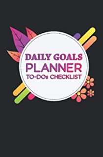 Daily Goals Planner TO-DOs List Checklist: Floral Notebook To Achieve Goals, Increase Productivity, And Time Management.