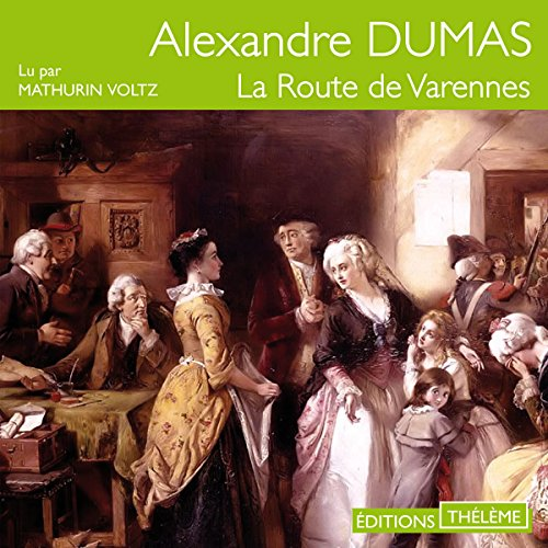 La route de Varennes                   By:                                                                                                                                 Alexandre Dumas                               Narrated by:                                                                                                                                 Mathurin Voltz                      Length: 4 hrs and 37 mins     Not rated yet     Overall 0.0