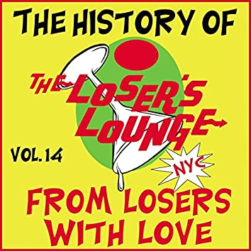 The History of the Loser's Lounge, Vol. 14: From Losers with Love