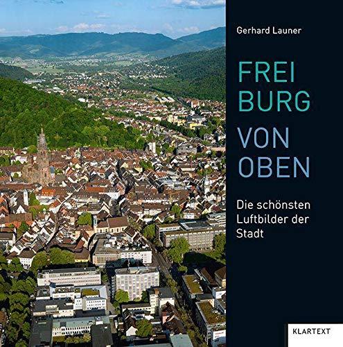 Freiburg von oben: Die schönsten Luftbilder der Stadt