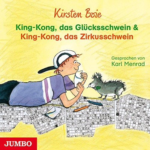 King-Kong, das Glücksschwein & King-Kong, Das Zirkusschwein Titelbild