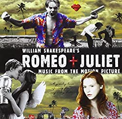 William Shakespeare\'s Romeo + Juliet: Music From The Motion Picture (1996 Version) [Enhanced CD]