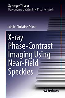 X-ray Phase-Contrast Imaging Using Near-Field Speckles (Springer Theses) (English Edition)