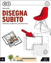 Scaricare Libri Disegna subito. Con Quaderno di disegno e architettura. Per il Liceo scientifico. Con e-book. Con espansione online: 1 PDF