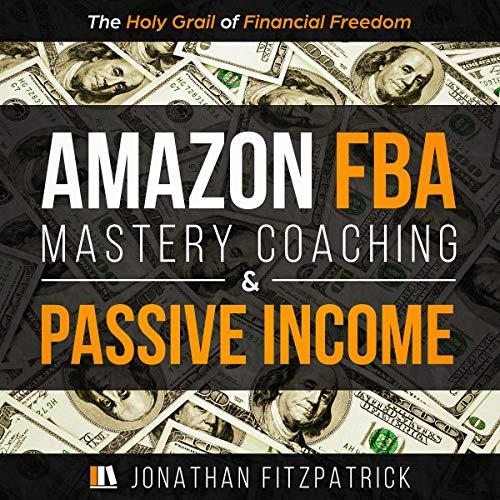 Amazon FBA Mastery Coaching & Passive Income cover art