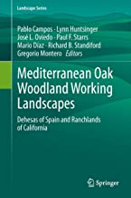 Mediterranean Oak Woodland Working Landscapes: Dehesas of Spain and Ranchlands of California (Landscape Series Book 16)