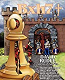 Bxh7: Master Both Sides Of Chess' Most Useful Piece Sacrifice In 5 Easy Lessons And 116 Exercises-David I Rudel