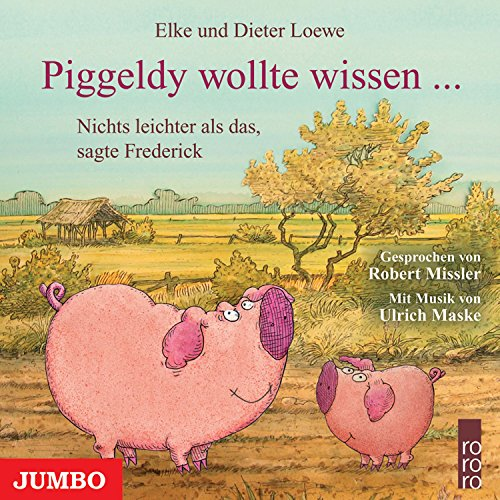 Piggeldy wollte wissen... Nichts leichter als das, sagte Frederick Titelbild