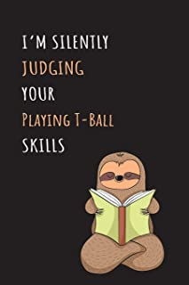 I'm Silently Judging Your Playing T-Ball Skills: Blank Lined Notebook Journal With A Cute and Lazy Sloth Reading