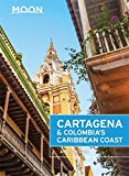 Moon Cartagena & Colombia s Caribbean Coast (Moon Handbooks)