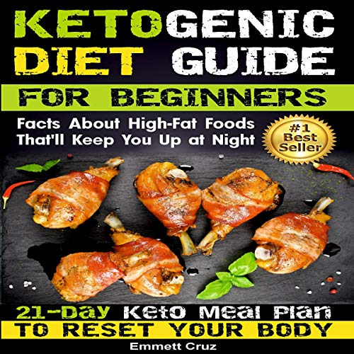 Ketogenic Diet Guide for Beginners: 21-Day Ketogenic Meal Plan to Reset Your Body Titelbild