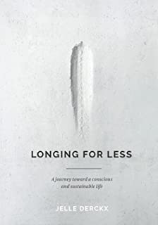 Longing for Less: A journey toward a conscious and sustainable life