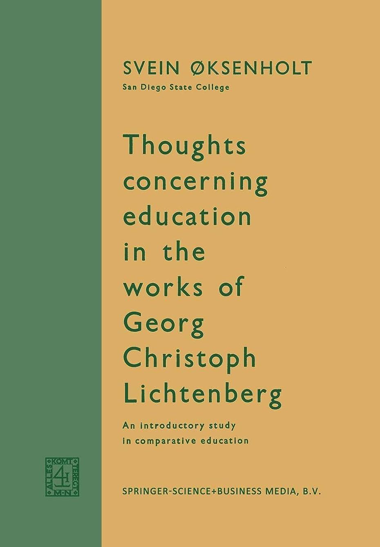 ジェム筋肉の考えThoughts Concerning Education in the Works of Georg Christoph Lichtenberg: An Introductory Study in Comparative Education