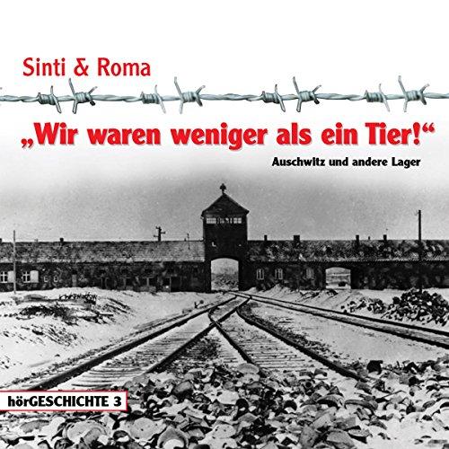 Wir waren weniger als ein Tier! - Auschwitz und andere Lager cover art