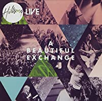 Beautiful Exchange by Hillsong Live (2010-06-29)