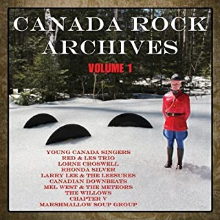 Canada Rock Archives - Volume #1 by Mel West & The Meteors (2014-05-04)