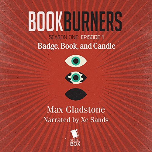 Bookburners: Badge, Book, and Candle: Episode 1 audiobook cover art