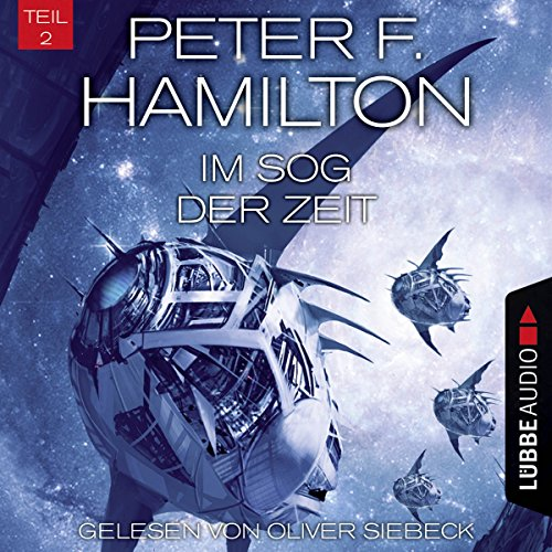 Im Sog der Zeit     Das dunkle Universum 3, 2              By:                                                                                                                                 Peter F. Hamilton                               Narrated by:                                                                                                                                 Oliver Siebeck                      Length: 17 hrs and 27 mins     1 rating     Overall 5.0