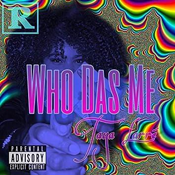 Who Das Me