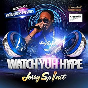 Watch Yuh Hype