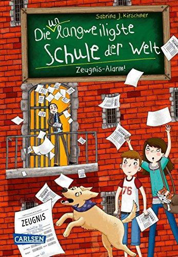Die unlangweiligste Schule der Welt 4: Zeugnis-Alarm!: Kinderbuch ab 8 Jahren über eine lustige Schule mit einem Geheimagenten (4)
