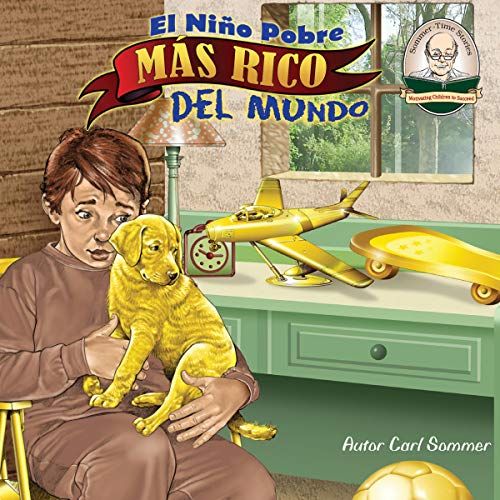 El Niño Pobre Más Rico Del Mundo: Another Sommer Time Story Spanish Series nº 17 (Spanish Edition) audiobook cover art