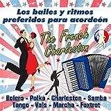 The French Charleston - Los Bailes Y Ritmos Preferidos Para Acordeón (Bolero - Polca - Charleston - Samba - Tango - Vals - Marcha - Foxtrot)